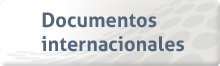 Documentos internacionales de referencia